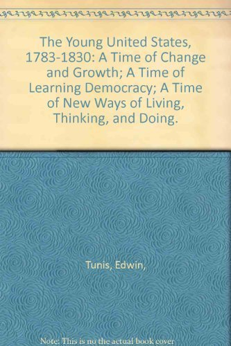 The Young United States, 1783-1830: A Time: Edwin, Tunis