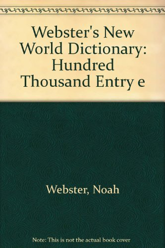 9780529045119: Webster's New World Dictionary: Hundred Thousand Entry e