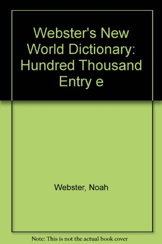 9780529046215: Webster's New World Dictionary: Hundred Thousand Entry e