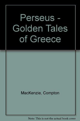 Perseus - Golden Tales of Greece: MacKenzie, Compton