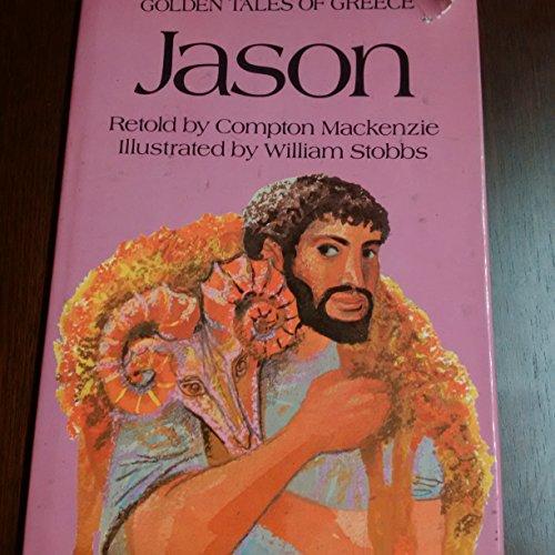 GOLDEN TALES OF GREECE JASON: Compton Mackenzie