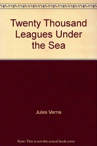 Twenty Thousand Leagues Under the Sea: Jules Verne
