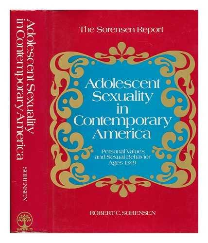 9780529048202: Adolescent sexuality in contemporary America: personal values and sexual behavior, ages, thirteen to nineteen