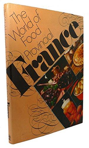 The world of food: provincial France: Monique Guillaume, Steven Schepp