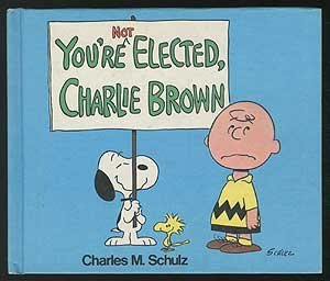 9780529049452: You're Not Elected, Charlie Brown [Hardcover] by