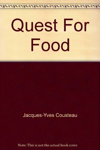 Quest For Food (The Ocean World of Jacques Cousteau) (9780529050106) by Jacques-Yves Cousteau