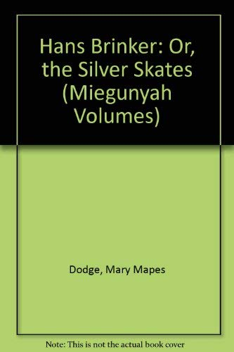 Hans Brinker: Or, The silver skates (Rainbow: Dodge, Mary Mapes