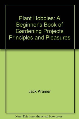 9780529053411: Plant hobbies: A beginner's book of gardening projects, principles, and pleasures