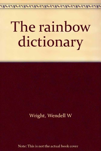 The Rainbow Dictionary for Young Readers: Wright, Wendell W.;
