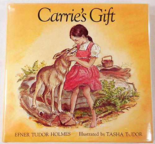 Carrie's Gift.: Tasha Tudor) HOLMES, Efner Tudor.