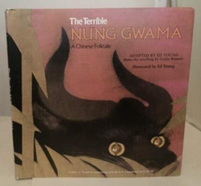 Terrible Nung Gwama: A Chinese Folktale (A Storycraft book): Ed Young