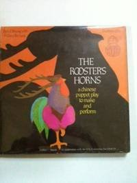 9780529054463: The Rooster's Horns: A Chinese Puppet Play to Make and Perform (Unicef Storycraft Book)