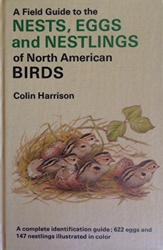 9780529054845: A Field Guide to the Nests, Eggs, and Nestlings of North American Birds