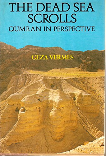 DEAD SEA SCROLLS : QUMRAN IN PERSPECTIVE