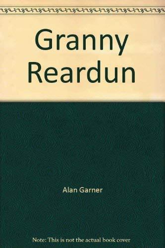Granny Reardun: Garner, Alan