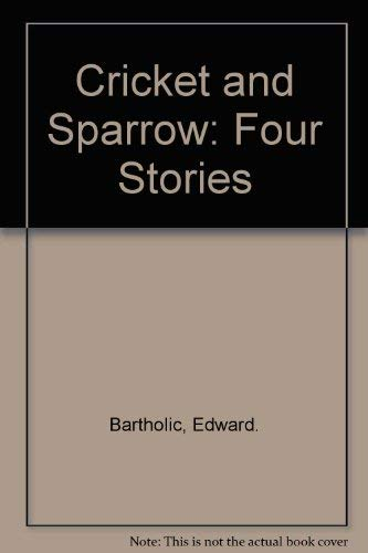 9780529055125: Cricket and Sparrow: Four Stories