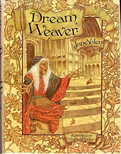 DREAM WEAVER: Yolen, Jane & Michael Hague (ill.)