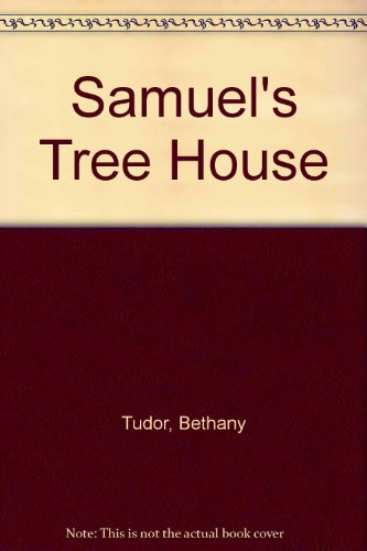 9780529055224: Samuel's Tree House