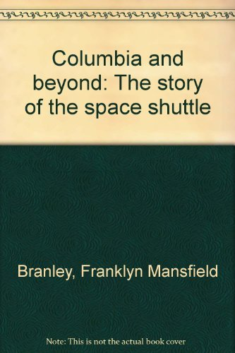 9780529055255: Columbia and beyond: The story of the space shuttle