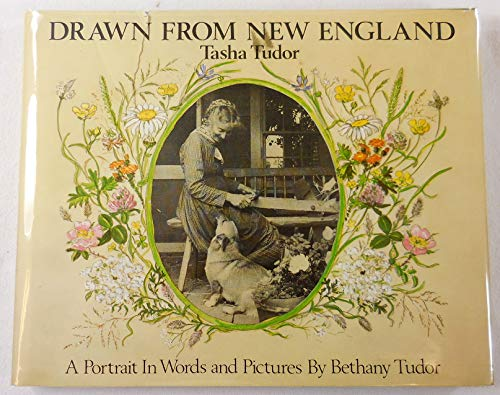 9780529055316: Drawn from New England: Tasha Tudor, a Portrait in Words and Pictures