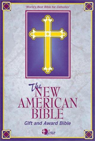 The New American Bible: Gift and Award Bible, Imitation Leather: World Catholic Pr