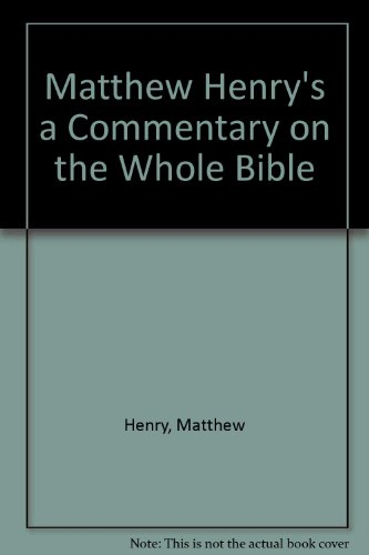 9780529063717: Matthew Henry's a Commentary on the Whole Bible