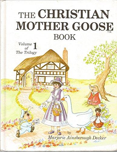 The Christian Mother Goose Book: Decker, Marjorie Ainsborough