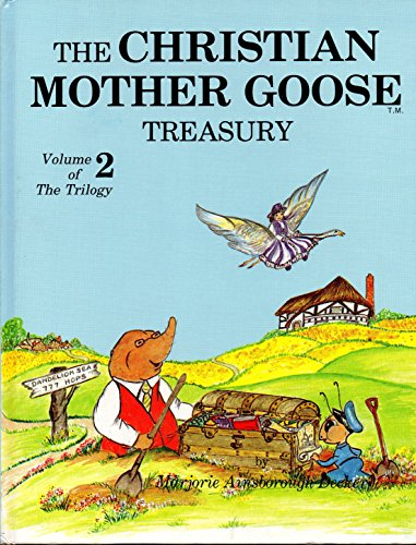 9780529064776: The Christian Mother Goose Treasury