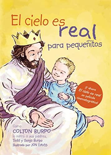 9780529100252: El Cielo Es Real - Edicion Ilustrada Para Pequenitos: La Asombrosa Historia de Un Nino Pequeno de Su Viaje Al Cielo de Ida y Vuelta