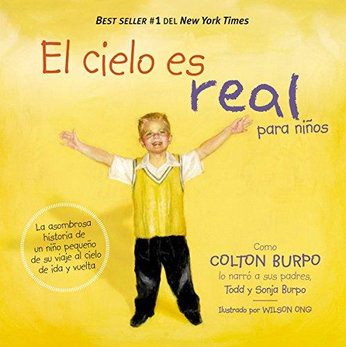 9780529100306: El cielo es real - edición ilustrada para niños: La asombrosa historia de un niño pequeño de su viaje al cielo de ida y vuelta (Spanish Edition)
