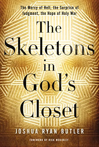 9780529100818: The Skeletons in God's Closet: The Mercy of Hell, the Surprise of Judgment, the Hope of Holy War