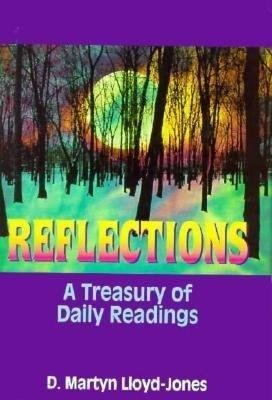 Reflections: A Treasury of Daily Readings (052910251X) by Lloyd-Jones, D. Martyn