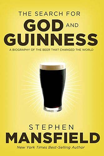 9780529102607: The Search for God and Guinness: A Biography of the Beer That Changed the World