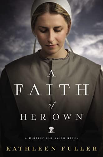 9780529102782: A Faith of Her Own (A Middlefield Amish Novel)