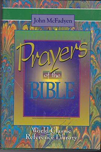 The Prayers of the Bible (Classic Reference Library): John E. McFadyen