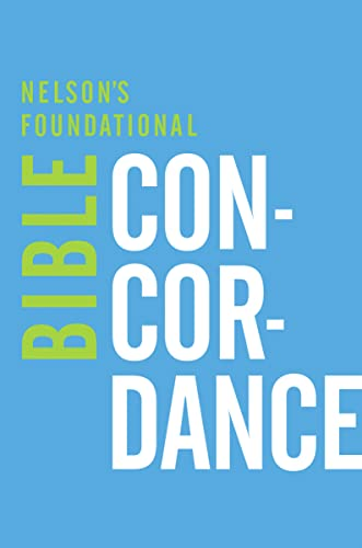9780529106315: Nelson's Foundational Bible Concordance