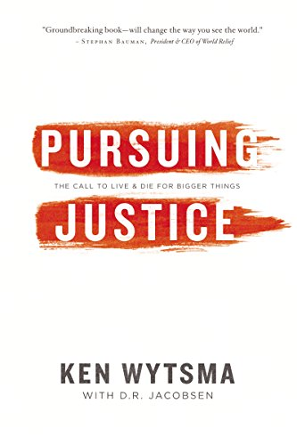 9780529108173: Pursuing Justice: The Call to Live and Die for Bigger Things