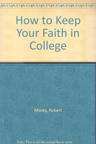 9780529113689: How to Keep Your Faith in College