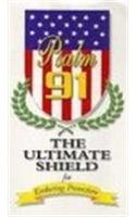 9780529115317: Psalm 91: The Ultimate Shield for Enduring Protection