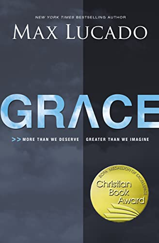 9780529117694: Grace: More Than We Deserve, Greater Than We Imagine