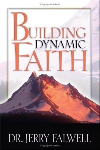 9780529121332: Building Dynamic Faith