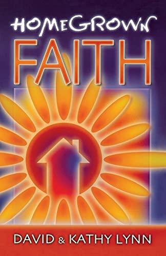 9780529122254: Home Grown Faith