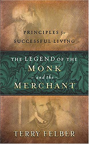 9780529122728: The Legend of the Monk and the Merchant: Principles for Successful Living