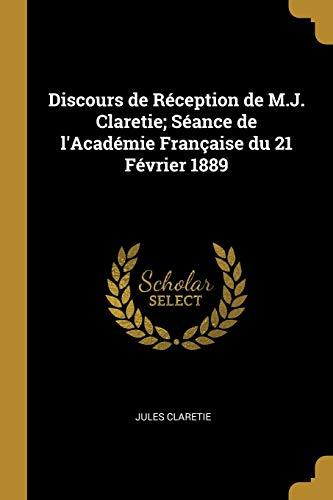 Discours de R ception de M.J. Claretie;: Jules Claretie