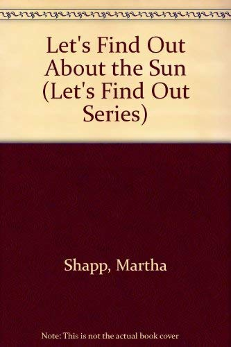 9780531000472: Let's find out about the sun (Let's Find Out Series)