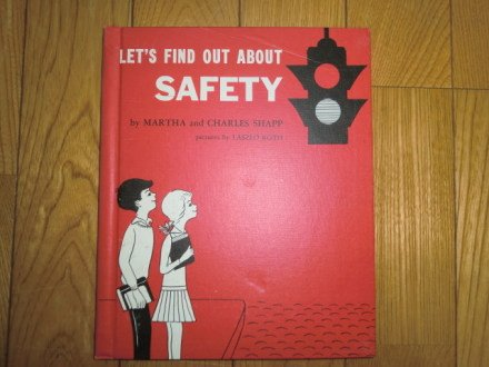 Let's Find Out About Safety (0531001024) by Martha Shapp; Charles Shapp