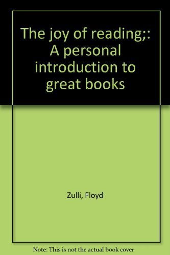 The joy of reading;: A personal introduction to great books: Zulli, Floyd