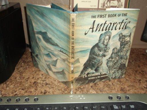The First Book of the Antarctic: Icenhower, Joseph Bryan