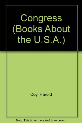 Congress (Books About the U.S.A.): Harold Coy