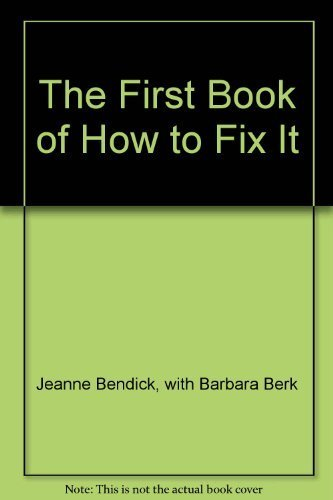 9780531005514: The First Book of How to Fix It